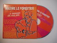 MAXIME LE FORESTIER : SI SEULEMENT ELLE ETAIT JOLIE [CD SINGLE RTL PORT GRATUIT]