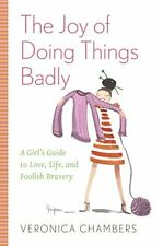 The Joy of Doing Things Badly: A Girls Guide to L