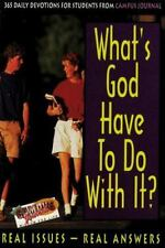 What's God Have to Do with It?: 365 Daily Devotions for Students from Campus Jo