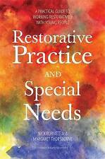 Restorative Practice and Special Needs: A Practical Guide to Working Restorative