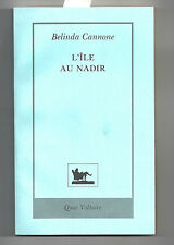 L'île au Nadir, Belinda Cannone