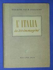 23725 Touring Club Italiano - L'Italia in 300 immagini - Milano 1956