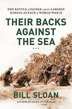 Their Backs against the Sea: The Battle of Saipan and the Largest Banzai Attack
