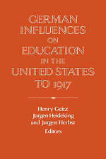 German Influences on Education in the United States to 1917 (Publications of the