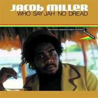 Jacob Miller - Who Say Jah No Dread NEW CD