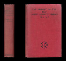 HISTORY OF THE 51st HIGHLAND DIVISION 1914-8 High Wood SOMME Arras YPRES Cambrai