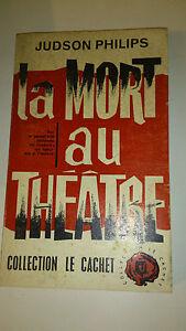 Judson Philips - La Mort au théâtre - Coll. Le Cachet (1961)