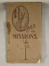 IDYLS OF THE MISSIONS: FRANCISCAN  DYNASTY California 1769-1833 C. Garland 1st