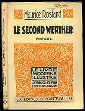 Maurice Rostand : LE SECOND WERTHER -ill. Eynard.Le Livre Moderne Illustré 1932