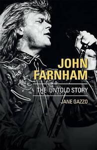 John Farnham The Untold Story By: Jane Gazzo