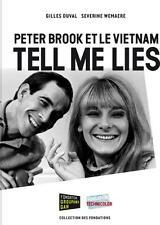 Peter Brook et le Vietnam   tell me lies Duval  Gilles  Wemaere  Severine Neuf