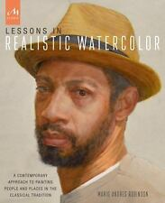 Lessons in Realistic Watercolor : A Contemporary Approach to Painting People...