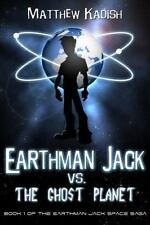 Earthman Jack vs. the Ghost Planet by Matthew Kadish (2013, Paperback)