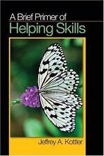 A Brief Primer of Helping Skills, Kottler, Jeffrey A., Very Good Book