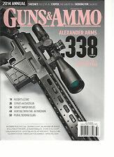 GUNS & AMMO,   2014 ANNUAL   (  ALEXANDER ARMS 338 * CHINA'S AK SHOTGUN )