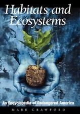Habitats and Ecosystems: An Encyclopedia of Endangered America L IKE NEW