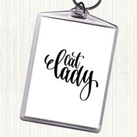 White Black Cat Lady Quote Bag Tag Keychain Keyring