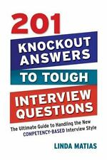 201 Knockout Answers to Tough Interview Questions: The Ultimate Guide to