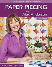 Paper Piecing with Alex Anderson: 7 Quilt Projects -- Tips --Techniques, 2nd