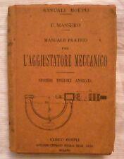 MANUALE HOEPLI L'AGGIUSTATORE MECCANICO - ANNO 1920 - Massero