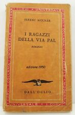 I RAGAZZI DELLA VIA PAL vintage 1950 di FERENC MOLNAR da DALL'OGLIO in libro  ^
