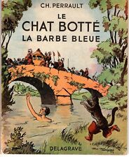 LE CHAT BOTTE/BARBE BLEUE CHARLES PERRAULT ANNEE 1947 ILLUSTRATIONS