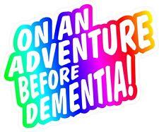 Funny On An Adventure Before Dementia Multi Coloured vinyl car caravan sticker
