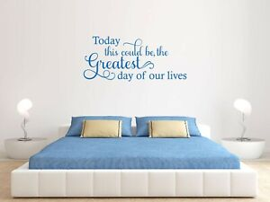Inspirational Quote 'Greatest day of our lives' Wall Art, Modern Transfer, PVC