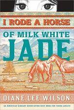I Rode A Horse of Milk White Jade Wilson SC