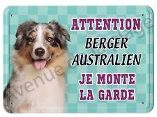 Pancarte métal Attention au chien - Je monte la garde - Berger Australien NEUF