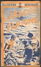 GUERRE 39/45 JEUNESSE HEROIQUE LA VEDETTE FANTOME SENNER  RESISTANCE 1950 ?