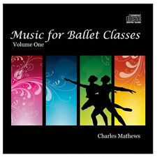 Music For Ballet Classes Vol 1 by Charles Mathews - Dance CD