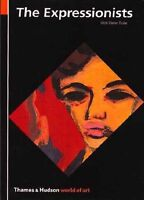 The Expressionists (World of Art) by Wolf-Dieter Dube
