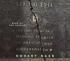 See No Evil: The True Story of a Ground Soldier in the CIA's Counterterrorism ..