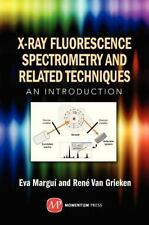 X-Ray Fluorescence Spectrometry and Related Techniques : An Introduction by...