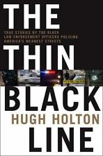The Thin Black Line: True Stories by Black Law Enforcement Officers Policing Ame