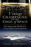 Vintage Champagne on the Edge of Space: The Supersonic World of a Concorde Stewa