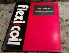 1997 FLEXI COIL FS OPENER OPERATOR'S MANUAL BH-050V1
