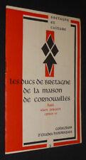 Les Ducs de Bretagne de la maison Cornouailles : Hoël - Alain Fergent - Conan