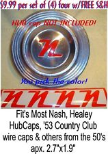 """""""N""""s for NASH Wheel cover, 4 any color, HubCaps cap Nxi Country Club"""