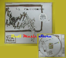 CD Singolo VICK FRIDA Ti racconto 2005 eu SIGILLATO CAROSELLO no lp mc dvd(S12)