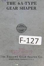 Fellows 6A-Type Gear Shapers Machine Operations and Parts Manual Year (1962)