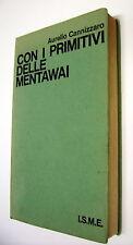 Con i Primitivi delle Mentawai - Aurelio Cannizzaro - I.S.M.E. 1959 pp 356