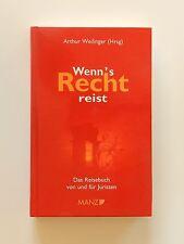 Wenn´s Recht reist Das Reisebuch von und für Juristen Arthur Weilinger Buch