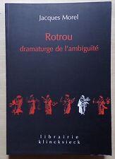 Rotrou dramaturge de l'ambiguité - Jacques Morel
