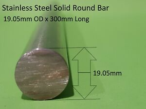 Stainless Steel Solid Round Bar 19.05mm x 300mm Long 316 S/S Welding Car Boat