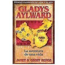 Gladys Aylward: La Aventura de Unavida Heroes Cristianos de Ayer y Hoy Spanis