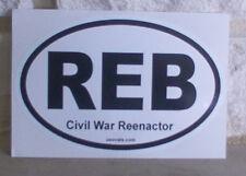 Bumper Sticker, REB Civil War Reenactor