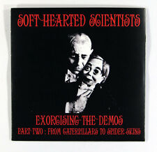 Soft Hearted Scientists - Exorcising The Demos: Part Two (CDr) New