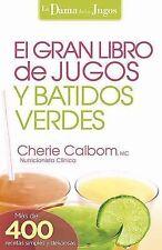 El Gran Libro de Jugos y Batidos Verdes : ¡Más de 400 Recetas Simples y...